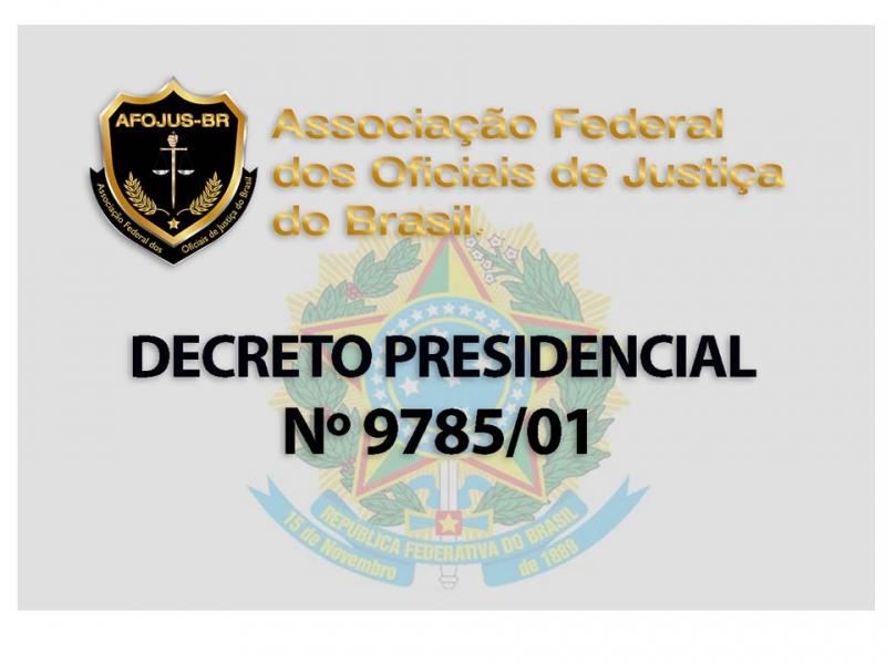 NOVO DECRETO PRESIDENCIAL N 9785/01 CONTEMPLA OFICIAIS DE JUSTIÇA